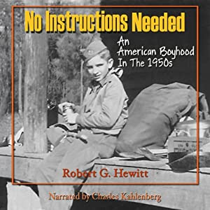 No Instructions Needed: An American Boyhood in the 1950s | [Robert G. Hewitt]