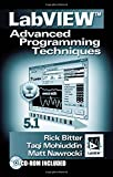 LabVIEW: Advanced Programming Techniques