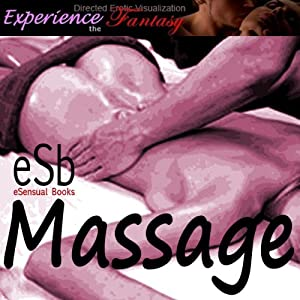 Massage: Directed Erotic Visualisation: Fantasy Sex for Women | [Essemoh Teepee]