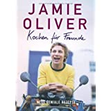 Kochen fr Freunde: Neue geniale Rezeptevon &#34;Jamie Oliver&#34;