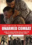 Elite Forces Military Handbook of Unarmed Combat: Hand-to-hand Fighting Skills from the Worlds Most Elite Military Units (SAS and Elite Forces Guide)