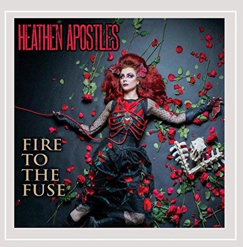 Heathen Apostles - Fire to the Fuse