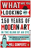 What are You Looking At?: 150 Years of M...