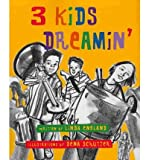 img - for [ 3 Kids Dreamin' ] By England, Linda ( Author ) [ 2011 ) [ Paperback ] book / textbook / text book