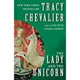 The Lady and the Unicorn: A Novel ~ Tracy Chevalier