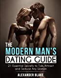 img - for The Modern Man's Dating Guide: 21 Essential Secrets to Talk, Attract and Seduce Any Woman book / textbook / text book