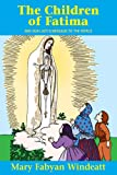 The Children Of Fatima (Saints Lives) (0895554194) by Mary Fabyan Windeatt