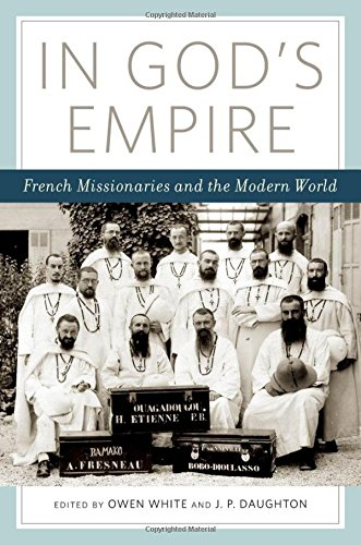 In God's Empire: French Missionaries and the Modern World