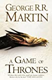 A Game of Thrones (Hardback reissue) (A Song of Ice and Fire, Book 1) George R. R. Martin