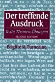 Der treffende Ausdruck: Texte, Themen, Ubungen (Second Edition) (English and German Edition) (0393968235) by Brigitte M. Turneaure
