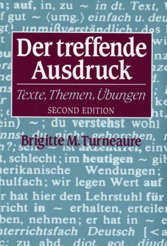 Der treffende Ausdruck: Texte, Themen, Ubungen (Second...