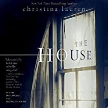 The House (       UNABRIDGED) by Christina Lauren Narrated by Elizabeth Louise, Deacon Lee