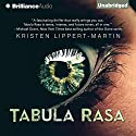 Tabula Rasa (       UNABRIDGED) by Kristen Lippert-Martin Narrated by Kate Rudd