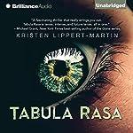 Tabula Rasa (       UNABRIDGED) by Kristen Lippert-Martin Narrated by Kate Rudd