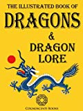 img - for The Illustrated Book of Dragons and Dragon Lore (Cognoscenti Books) book / textbook / text book