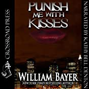 Punish Me with Kisses | [William Bayer]