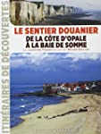 SENTIER DOUANIER DE LA COTE OPALE A L...