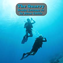 The Quarry: Scuba Lessons #2 (       UNABRIDGED) by Dean Chills Narrated by Dean Chills