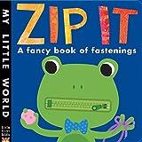 Patricia Hegarty Zip it: A Fancy Book of Fastenings (My Little World)