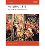 img - for Waterloo 1815: The Birth of Modern Europe (Campaign) [Paperback] [1992] (Author) Geoff Wootten book / textbook / text book