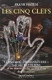 """Les Cinq Clefs : La Résistance """"humani-terre"""" face aux reptiliens et au nouvel ordre mondialiste des Illuminati"""
