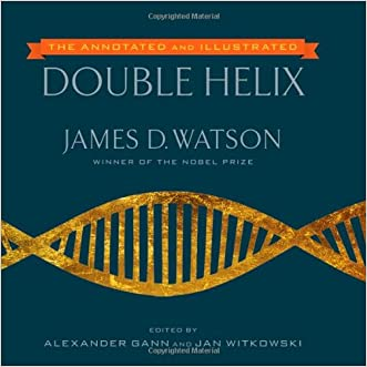 The Annotated and Illustrated Double Helix written by James D. Watson Ph.D.