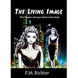 The Living Image ~ Pamela M. Richter