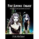 The Living Imageby Pamela M. Richter