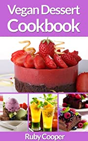 Vegan Cookbook: Vegan Desserts (low fat cookbook) (low fat vegan) (low fat desserts) (vegan cookbooks)