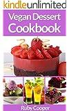Vegan Cookbook: Vegan Desserts (low fat cookbook) (low fat vegan) (low fat desserts) Healthy (vegan cookbooks) (English Edition)