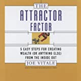 The Attractor Factor: 5 Easy Steps for Creating Wealth (Or Anything Else) from the Inside Out (Coach Series)