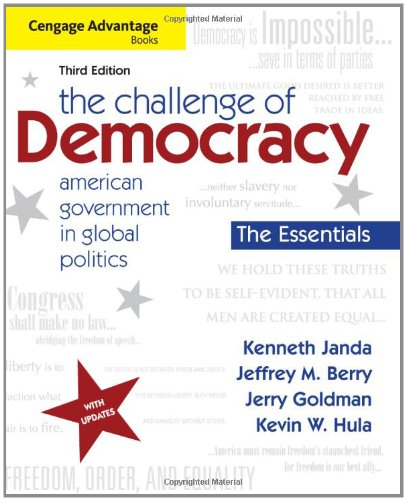 The Challenge Of Democracy, Essentials: American Government In Global Politics, 3Rd Edition