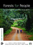Forests for People: Community Rights and Forest Tenure Reform (The Earthscan Forest Library)
