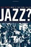 img - for What Is This Thing Called Jazz?: African American Musicians as Artists, Critics, and Activists (Music of the African Diaspora) book / textbook / text book