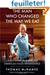 The Man Who Changed the Way We Eat: C...