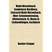 Wald-Michelbach: Sendeturm Hardberg, Eintracht Wald-Michelbach, Ober-Sch Nmattenwag, Affolterbach, St. Maria in...