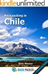 Backpacking in Chile: Travel Guide &...