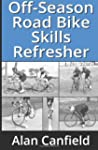 Off-Season Road Bike SKills Refresher...