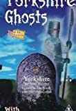 Yorkshire's Ghosts [DVD]