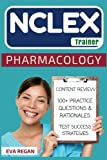 img - for NCLEX: Pharmacology: The NCLEX Trainer: Content Review, 100+ Specific Practice Questions & Rationales, and Strategies for Test Success book / textbook / text book