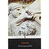 The Conquest of Gaul (Penguin Classics) ~ Julius Caesar