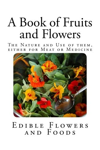 A Book Of Fruits And Flowers: The Nature And Use Of Them, Either For Meat Or Medicine. front-890347