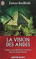 La vision des Andes - Intégrez vos expériences mystiques dans la vie quotidienne