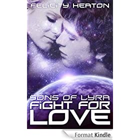 Fight For Love (Sons of Lyra Science Fiction Romance Series Book 3)