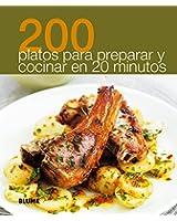 200 platos para preparar y cocinar en 20 minutos / 200 dishes to prepare and cook in 20 minutes