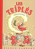 echange, troc Nicole Lambert - Les Triplés, Tome 14 : Champions de bétises !