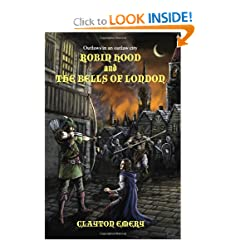 Robin Hood And The Bells Of London: Clayton Emery's Tales Of Robin Hood by Clayton Emery