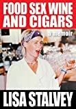 Search : Food, Sex, Wine and Cigars: A Memoir
