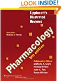 Pharmacology (Lippincott Illustrated Reviews Series)