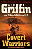 Covert Warriors (Presidential Agent, Book 7) (0399157808) by Griffin, W.E.B.